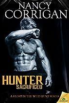 Hunter Sacrificed (Wild Hunt, #0.5) by Nancy…