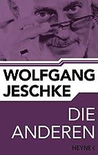 Die Anderen: Erzählung by Wolfgang Jeschke