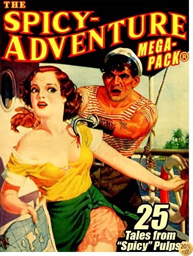 TThe Spicy-Adventure MEGAPACK ®: 25 Tales from the Spicy Pulps