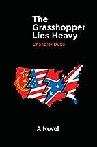 The Grasshopper Lies Heavy: A Novel by…