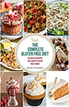 The Complete Gluten Free Diet: 25 Recipes…