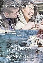 Mercies Renewed (Stone River) by Kay Lyons…