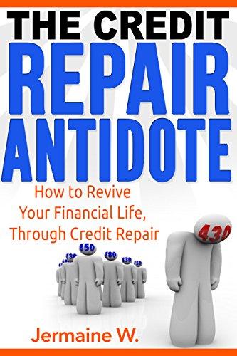 the-credit-repair-antidote-how-to-revive-your-financial-life-through-credit-repair