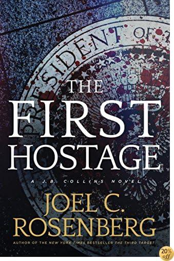 TThe First Hostage: A J. B. Collins Novel