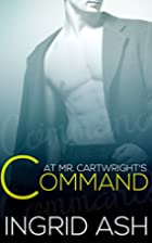 At Mr. Cartwright's Command by Ingrid…