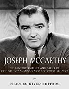 Joseph McCarthy: The Controversial Life and…