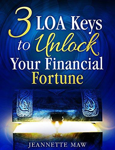 3-loa-keys-to-unlock-your-financial-fortune