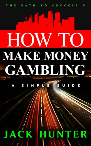 how-to-make-money-gambling-a-simple-guide-the-path-to-success-book-5