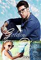Golden Days: Gay Romance by Trina Solet