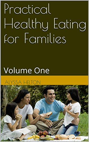 practical-healthy-eating-for-families-volume-one