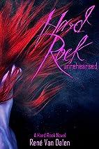 Hard Rock Unrehearsed by Rene Van Dalen