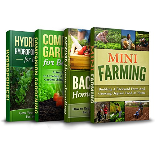gardening-bundle-the-only-gardening-book-you-need-book-1-mini-farming-book-2-backyard-homesteading-book-3-companion-gardening-book-4-hydroponics-for-beginners-ultimate-backyard-gardening