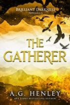 The Gatherer by A.G. Henley