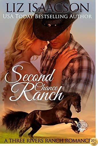 TSecond Chance Ranch: Christian Contemporary Romance (Three Rivers Ranch Romance Book 1)