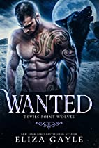 Wanted (Devils Point Wolves, #3) by Eliza…