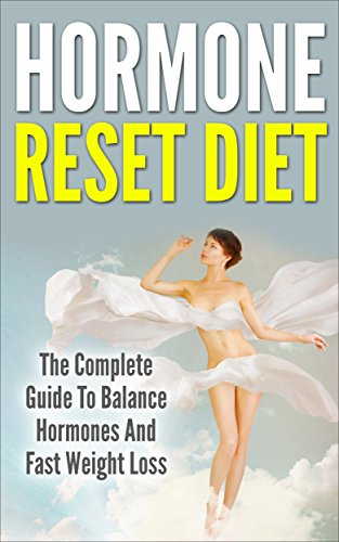 hormone-reset-diet-the-complete-guide-to-balance-hormones-and-fast-weight-loss-diet-guide-hormone-cleanse-weight-loss