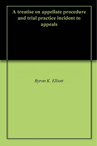 a-treatise-on-appellate-procedure-and-trial-practice-incident-to-appeals