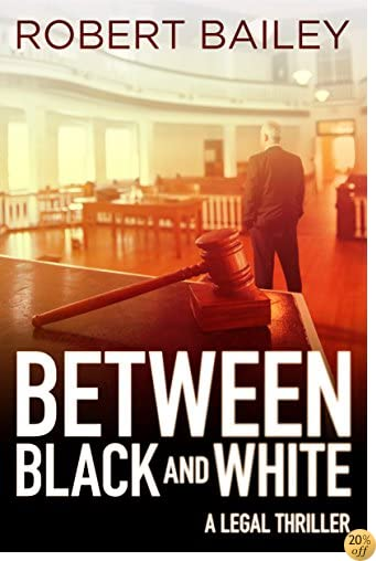 TBetween Black and White (McMurtrie and Drake Legal Thrillers Book 2)