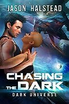 Chasing the Dark (Dark Universe Book 3) by…
