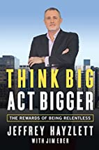 Think Big, Act Bigger: The Rewards of Being…