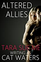 Altered Allies: A Short Story by Tara Sue Me