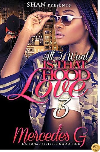 TAll I Want is that Hood Love 3