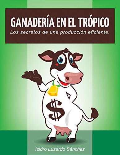ganadera-en-el-trpico-los-secretos-de-una-produccin-eficiente-spanish-edition
