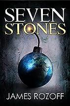 Seven Stones by James Rozoff