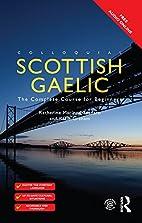 Colloquial Scottish Gaelic: The Complete…
