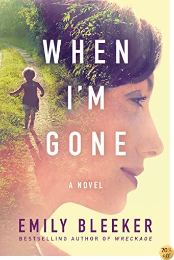 TWhen I'm Gone: A Novel