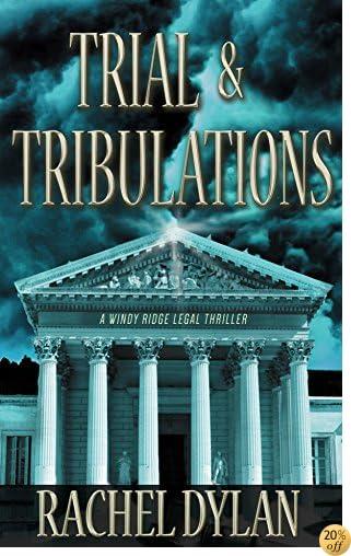TTrial & Tribulations (A Windy Ridge Legal Thriller Book 1)