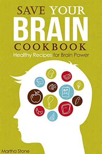 save-your-brain-cookbook-healthy-recipes-for-brain-power