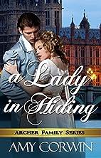 A Lady in Hiding (The Archer Family Regency…