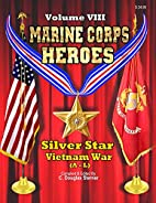 Marine Corps Heroes: Volume VIII: Silver…