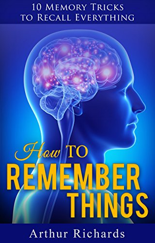 how-to-remember-things-10-memory-tricks-to-recall-everything