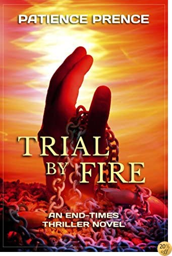 TTRIAL BY FIRE: An End-Times Prophecy Book ( Christian Fiction ) (The Omega Series 2)