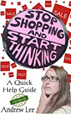 Stop Shopping and Start Thinking (A Smart…