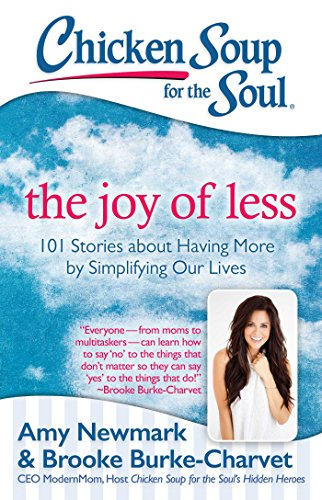 chicken-soup-for-the-soul-the-joy-of-less-101-stories-about-having-more-by-simplifying-our-lives