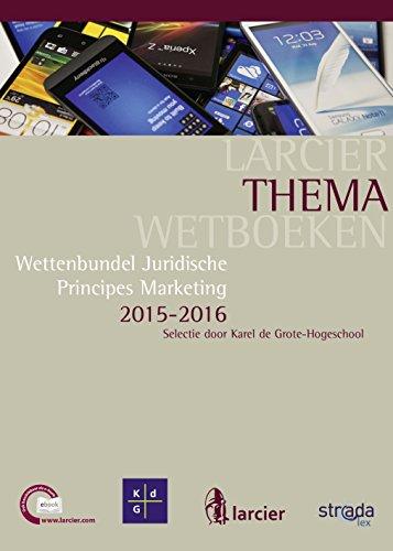 wettenbundel-juridische-principes-marketing-selectie-door-karel-de-grote-hogeschool-larcier-themawetboeken-dutch-edition
