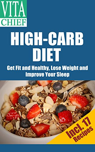 high-carb-diet-get-fit-and-healthy-lose-weight-and-improve-your-sleep-incl-17-recipes