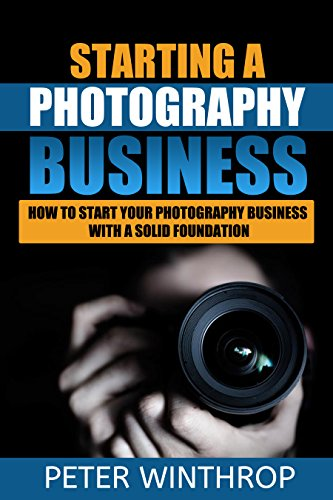 starting-a-photography-business-how-to-start-your-photography-business-with-a-solid-foundation