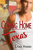 Coming Home: Texas by Laura Harner
