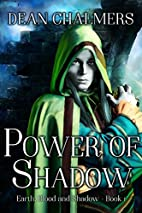 Power of Shadow (Earth, Blood and Shadow…