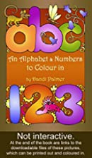 An Alphabet & Numbers to Colour in (Pictures…