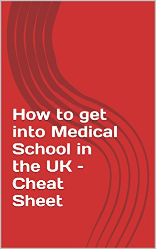 how-to-get-into-medical-school-in-the-uk-cheat-sheet