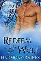 Redeem the Wolf by Harmony Raines