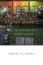 Afghan Modern: The History of a Global…