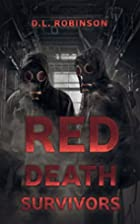 Red Death: Survivors by D.L. Robinson