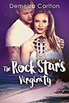 The Rock Star's Virginity by Demelza Carlton