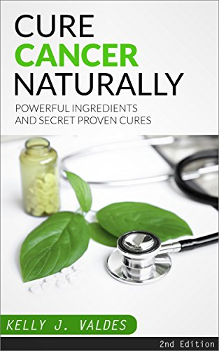 cancer-cure-cancer-naturally-powerful-ingredients-and-secret-proven-cures-secret-cures-secret-treatments-alternative-cures-alternative-treatments-recovery-holistic-treatment-book-1